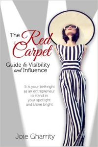 The Red Carpet Guide to Visibility and Influence by Author Joie Gharrity